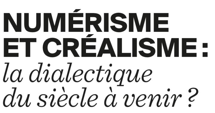 Numérisme et créalisme: la dialectique du 21e siècle?