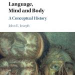 """Language, Mind and Body: A Conceptual History"" by Prof. John E. Joseph"